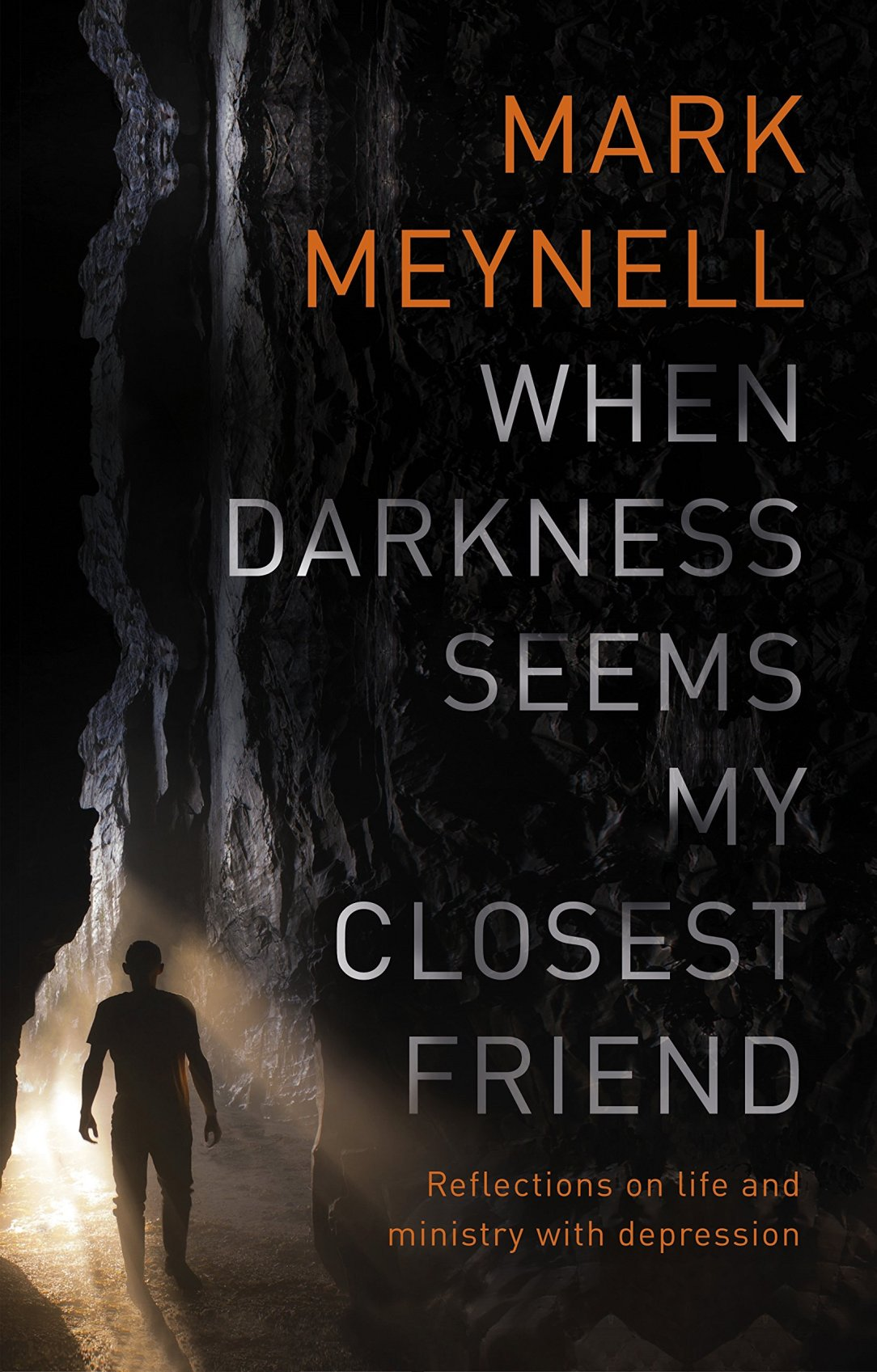 Mark Meynell, depression, When darkness seems my closest friend
